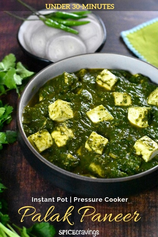 30-minute Instant Pot recipe for Palak Paneer, or Saag Paneer, a popular Indian curry made with soft paneer cubes simmered in a flavorful spinach gravy. #spicecravings #indianfood #instantpot #curry #vegetarian #glutenfree