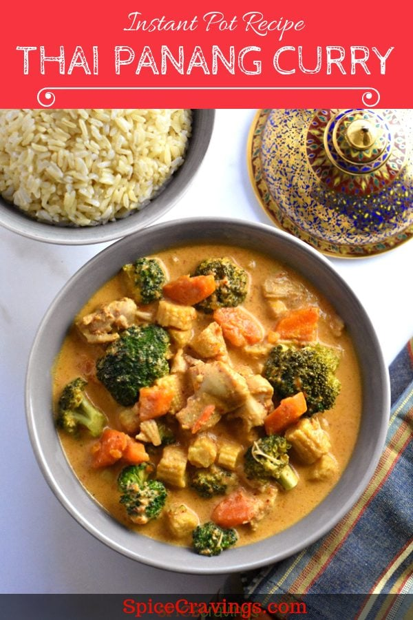 A quick and easy Instant Pot recipe for Thai Panang Curry, a rich, mildly spicy and creamy coconut curry, with Chicken, Seafood or Tofu (Vegan). #spicecravings #thaifood #curry #instantpot #glutenfree #chicken