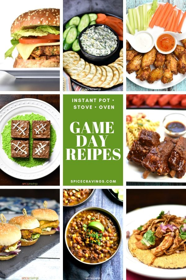 Here are some super-hit Game Day recipes, that'll keep you entertained & fed while the two teams fight it out. Instant Pot, Oven & Stove-top Recipes! #spicecravings #gameday #instantpot #chicken #vegetarian #ribs #dips