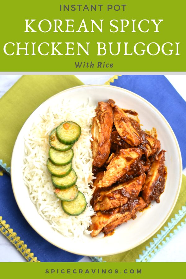 This Instant Pot Korean Spicy Chicken Bulgogi Recipe is yum.  Chicken marinated & cooked in Gochujang, aromatics, grated pear, served with pickled cucumber. #spicecravings #chicken #korean #instantpot  #easyrecipes