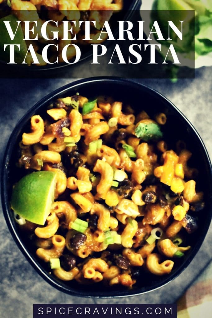 Cheesy vegetarian taco pasta with beans and corn.