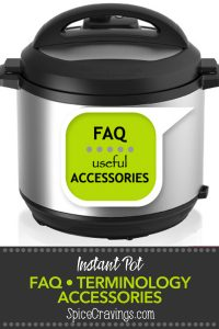 Instant pot accessories and terminology