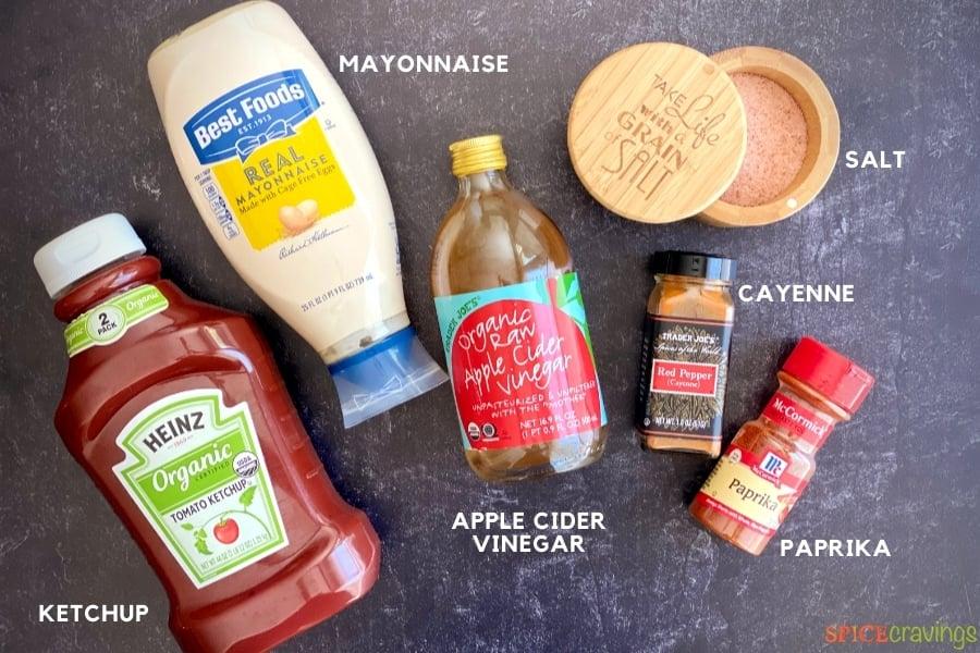 ketchup, mayo, apple cider vinegar, salt, cayenne, paprika