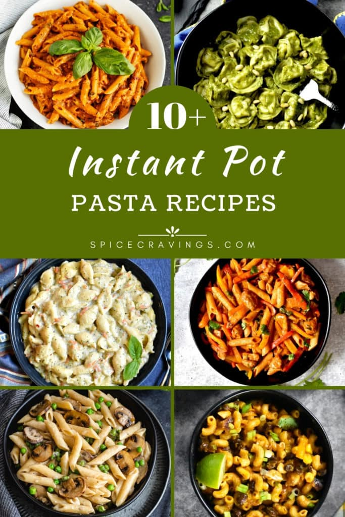 A collage of pasta recipes made in the instant pot