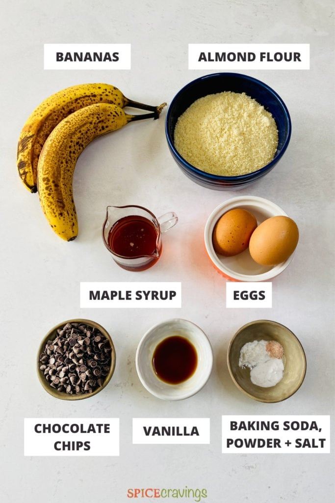 bananas, almond flour, maple syrup, eggs, chocolate chips, vanilla extract, baking soda and salt