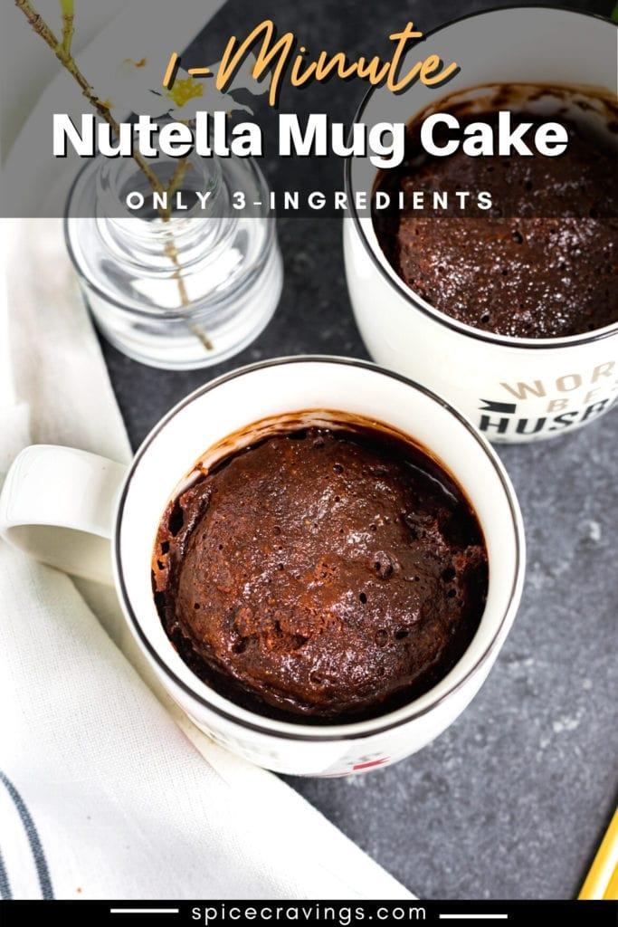 Nutella Mug Cake in mugs