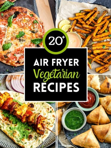 4-image grid showing air fryer vegetarian recipes including pizza, fries, paneer and samosa
