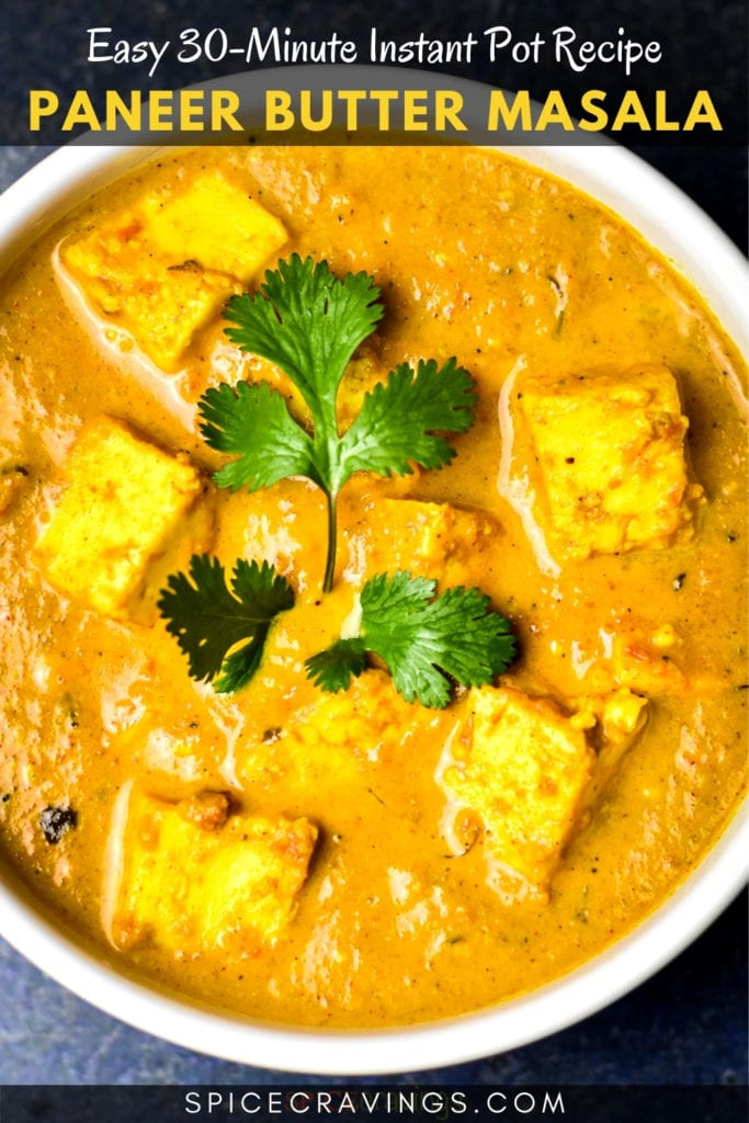 """bowl of paneer butter masala titled """"Easy 30-Minute Instant Pot Recipe: Paneer Butter Masala"""""""