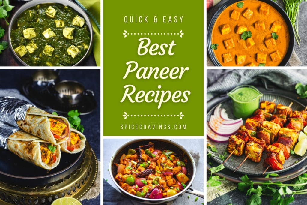 Collage of paneer recipes including palak paneer, tikka masala and paneer wrap.